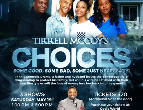 MAY 19 & 20: GME presents Tirrell McCoy's CHOICES …A Comedic Drama