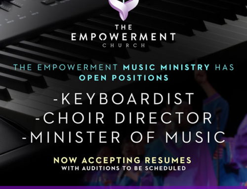 The Empowerment Church Music Ministry Has Open Positions