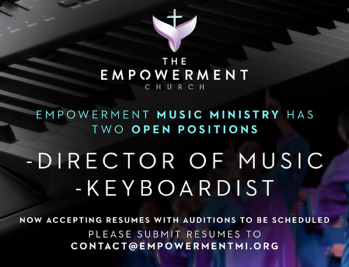 The Empowerment Church Music Ministry Has 2 Open Positions