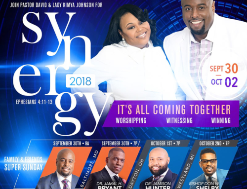 SEPT 30 – OCT 2: Join Pastor David Johnson, Dr. Jamal Bryant, Bishop Don Shelby and more for SYNERGY 2018