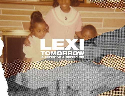 Press Release: LEXI OFFERS BEAUTIFUL NEW SONG 'TOMORROW (A BETTER YOU, BETTER ME)'