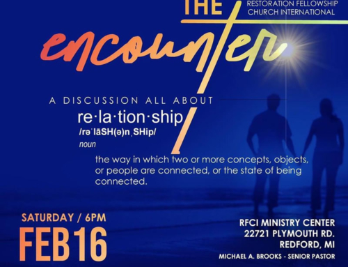 FEB 16: RFCI presents THE ENCOUNTER …a discussion all about relationship