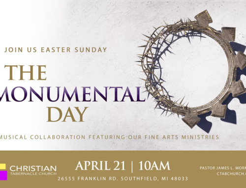 "APR 21: Join Christian Tabernacle Church for ""The Monumental Day"""