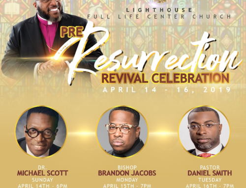 APR 14-16: Lighthouse Full Life Center Church Pre-Resurrection Revival Celebration