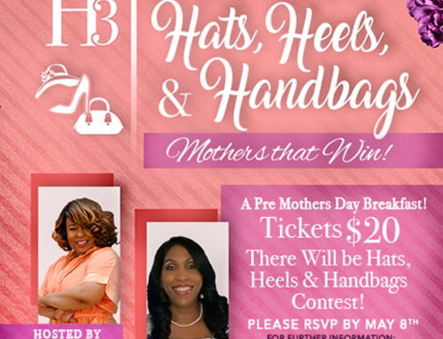 """MAY 11: Women of Excellence presents A Pre-Mother's Day Breakfast… """"H3"""" Hats, Heels, & Handbags"""