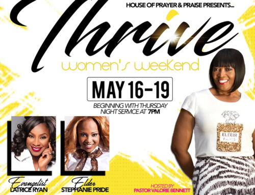 MAY 16-19: Pastor Valorie Bennett & House of Prayer & Praise Ministries THRIVE Women's Weekend