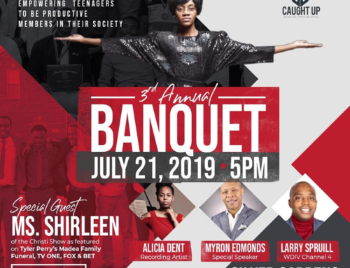 JUL 21: CAUGHT UP Scholarship Banquet with special guest Ms. Shirleen