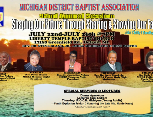 JUL 22-26: Michigan District Baptist Association 92nd Annual Session (held @ Liberty Temple Baptist Church)