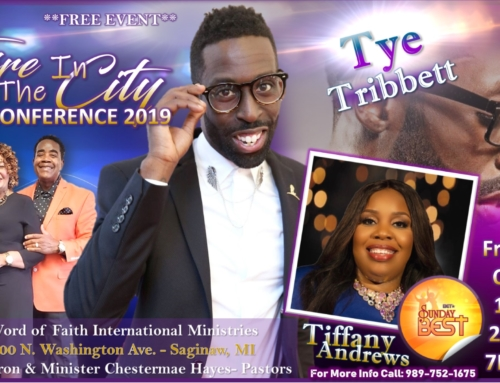 OCT 18: Fire In The City Conference 2019 Featuring Tye Tribbett & Sunday Best's Tiffany Andrews