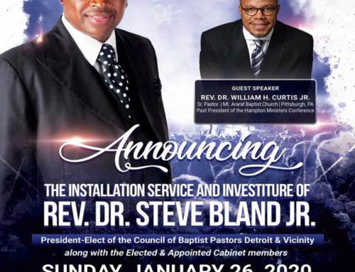 JAN 26: Installation Service and Investiture of Rev. Dr. Steve Bland, Jr. – President-Elect of the Council of Baptist Pastors of Detroit & Vicinity