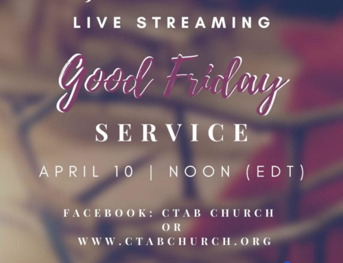 GOOD FRIDAY: Join Christian Tabernacle Church for LIVE STREAMING Service @ NOON (EDT)