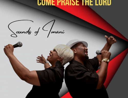 "NEW RELEASE: Sounds of Imani's new single ""Come Praise The Lord"" (LISTEN)"