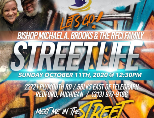 OCT 11: Join Bishop Michael A. Brooks & The RFCI Family for STREET LIFE