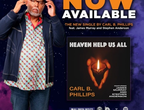 "Carl B. Phillips' New Single ""Heaven Help Us All"" Available Now on All Digital Outlets"
