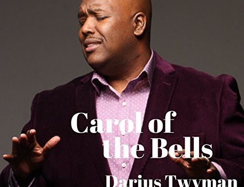 "NEW MUSIC from Darius Twyman … ""Carol Of The Bells!"""