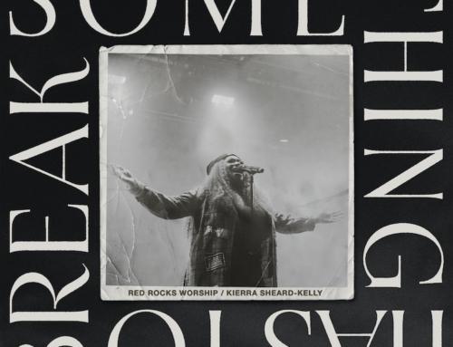 Award-winner Kierra Sheard-Kelly, Red Rocks Worship, new live performance 'Something Has to Break'