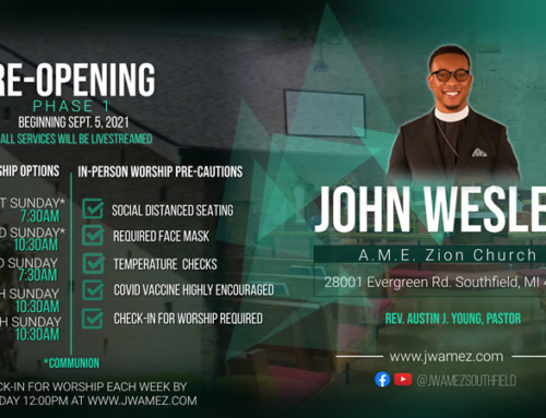 RE-OPENING: Join John Wesley A.M.E. Zion Church for In-Person & Livestreaming Services